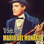 Mario Del Monaco Mario Del Monaco - 'o Sole Mio