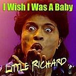 Little Richard I Wish I Was A Baby