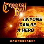 Crystal Ball Anyone Can Be A Hero