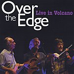 Over The Edge Live In Volcano