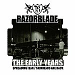 Razorblade Early Years (Spreading Fear / Skinheads Are Back)