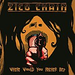 The Zico Chain Where Would You Rather Be?