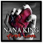 Nana King First Love - Single