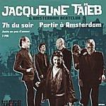 Jacqueline Taïeb 7h Du Soir / Partir À Amsterdam