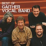 Gaither Vocal Band Best Of The Gaither Vocal Band