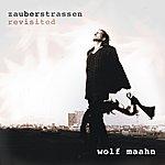Wolf Maahn Zauberstrassen - Revisited