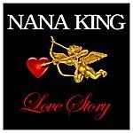 Nana King Love Story