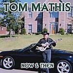 Tom Mathis 'now & Then'