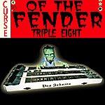 Dan Johnson Curse Of The Fender Triple Eight
