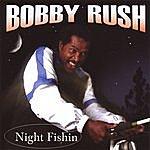 Bobby Rush Night Fishin