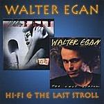 Walter Egan Hifi /The Last Stroll