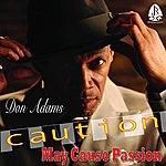 Don Adams Caution My Cause Passion