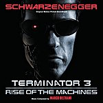 Marco Beltrami Terminator 3: Rise Of The Machines (Original Motion Picture Soundtrack)