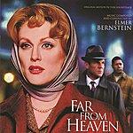 Elmer Bernstein Far From Heaven (Original Motion Picture Soundtrack)
