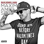 Maximilian Maxim, Am Spus!!!