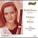 Rachel Brown Rachel Brown Performs Schubert & Boehm