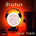 Brutus Love Train