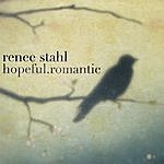 Renee Stahl Hopeful. Romantic