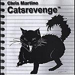 Chris Martine Catsrevenge
