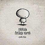 Neelix Finally Home (Live) - Single