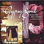 Gypsy Soul Beneath The Covers: A Rediscovery