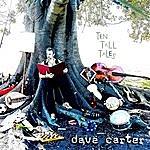 Dave Carter Ten Tall Tales