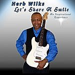Herb Wilks Let's Share A Smile