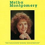Melba Montgomery Do You Know Where Your Man Is