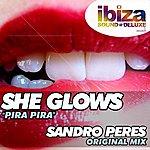 Sandro Peres She Glows. Pira Pira