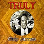 Skip James Truly Skip James