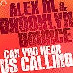 Alex M. Can You Hear Us Calling