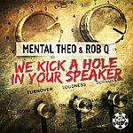 Mental Theo We Kick A Hole In Your Speaker