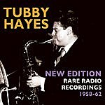 Tubby Hayes New Edition - Rare Radio Recordings 1958-62