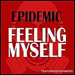 Epidemic Feeling Myself (Radio Edit) [Feat. Novaking]