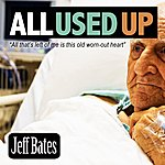 Jeff Bates All Used Up