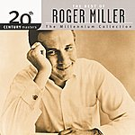 Roger Miller 20th Century Masters - The Millennium Collection: The Best Of Roger Miller