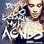 Agnes Don't Go Breaking My Heart Radio Edit