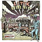 Lotek Rebel Hifi (Remixes) [Feat. Spikey Tee]