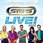 Steps Live! 2012 - O2 Arena, London