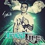 Tarik Fast Life (Feat. Goldie Boy)