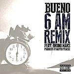 Bueno 6 Am (Feat. Bruno Mars) [Remix]