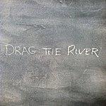 Drag The River Drag The River