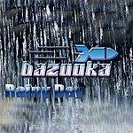 Bazooka Rainy Day