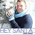 Chris James Hey Santa