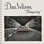 Dan Wilson Disappearing