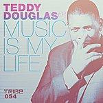 Teddy Douglas Music Is My Life