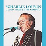 Charlie Louvin And That's The Gospel