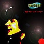 Michael Magic Mike Likey Live-Too