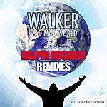 Walker Mad Mad World (Ralphi Rosario Remixes)