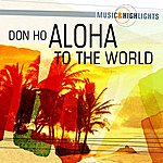 Don Ho Music & Highlights: Aloha To The World